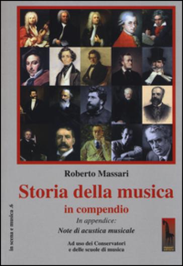 Storia della musica in compendio. Ad uso dei conservatori e delle scuole di musica - Roberto Massari |