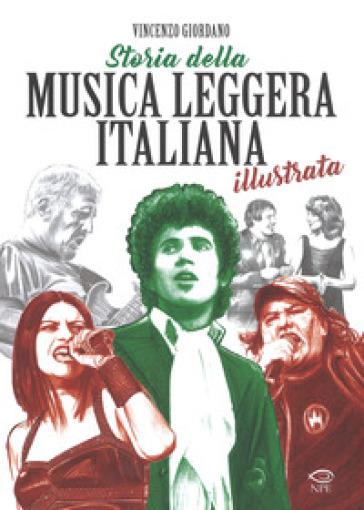 Storia della musica leggera italiana illustrata - Vincenzo Giordano |