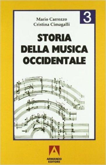 Storia della musica occidentale. Per i Licei e gli Ist. Magistrali. 3. - Mario Carrozzo |
