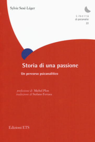 Storia di una passione. Un percorso psicoanalitico