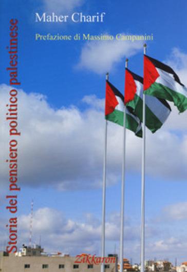 Storia del pensiero politico palestinese - Maher Charif |