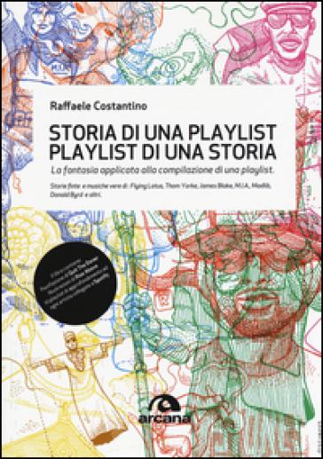 Storia di una playlist. Playlist di una storia. La fantasia applicata alla compilazione di una playlist