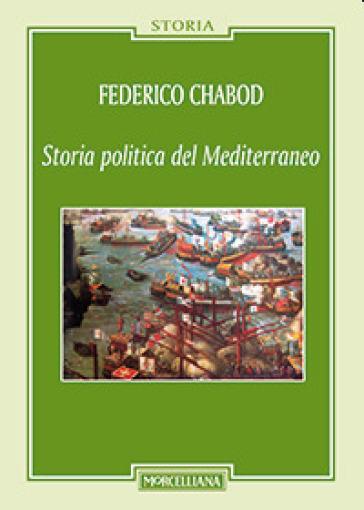 Storia politica del Mediterraneo - Federico Chabod |