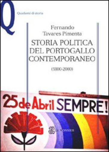 Storia politica del Portogallo contemporaneo (1800-2000) - Fernando Tavares Pimenta |