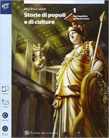 Storia di popoli e culture. Per le Scuole supe riori. Con e-book. Con espansione online. 1. - Alba R. Leone  