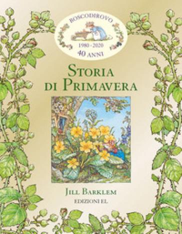 Storia di primavera. I racconti di Boscodirovo - Jill Barklem   Thecosgala.com