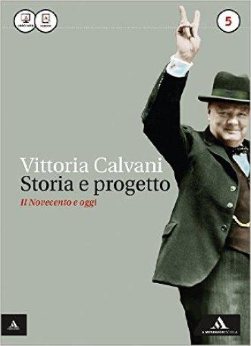 Storia e progetto. Con Atlante geostorico. Per gli Ist. professionali. Con e-book. Con espansione online. 5. - Vittoria Calvani |