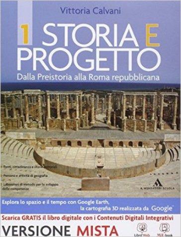 Storia e progetto. Per gli Ist. professionali. Con e-book. Con espansione online. 1. - Vittoria Calvani  
