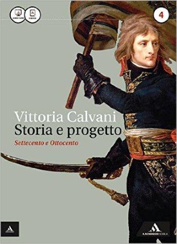 Storia e progetto. Per gli Ist. professionali. Con e-book. Con espansione online. 4. - Vittoria Calvani | Ericsfund.org