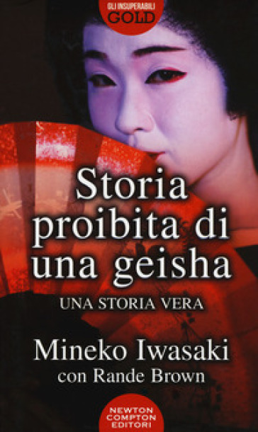 Storia proibita di una geisha - Mineko Iwasaki |
