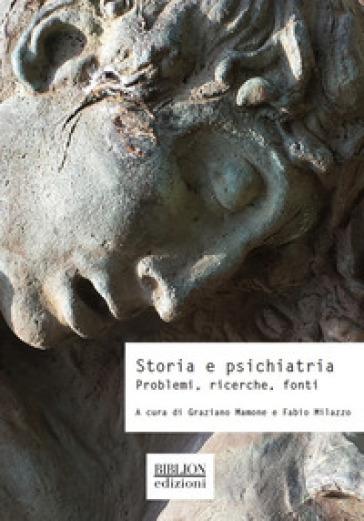 Storia e psichiatria. Problemi, ricerche, fonti - G. Mamone | Thecosgala.com