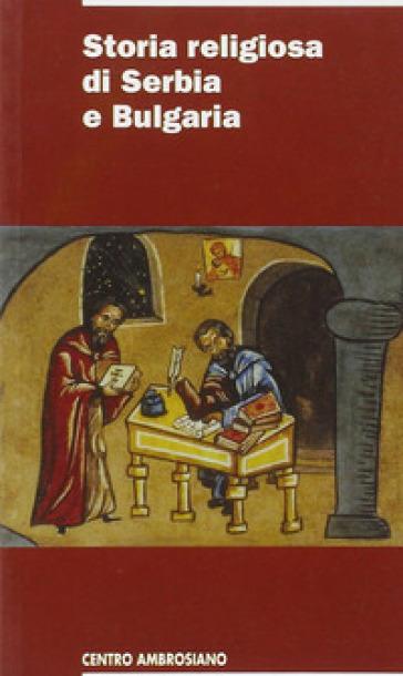 Storia religiosa di Serbia e Bulgaria - L. Vaccaro |