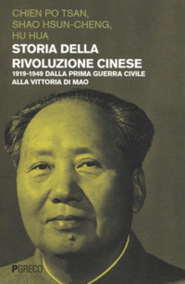 Storia della rivoluzione cinese. 1919-1949 dalla prima guerra civile alla vittoria di Mao - Chien Po-Tsan | Ericsfund.org
