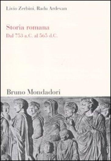Storia romana. Dal 753 a. C. al 565 d. C. - Livio Zerbini  