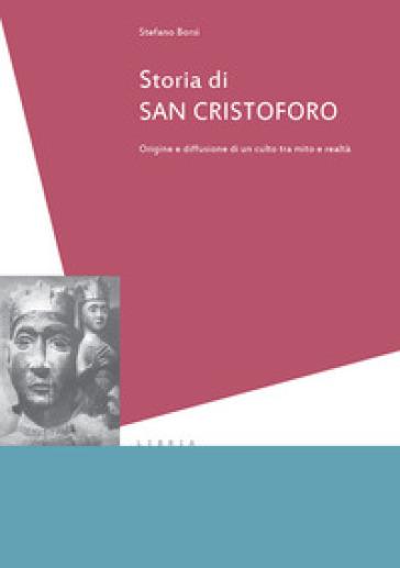 Storia di san Cristoforo. Origini e diffusione di un culto tra mito e realtà - Stefano Borsi   Thecosgala.com