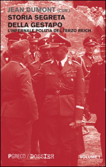 Storia segreta della Gestapo. L'infernale polizia del Terzo Reich. 1. - J. Dumont pdf epub