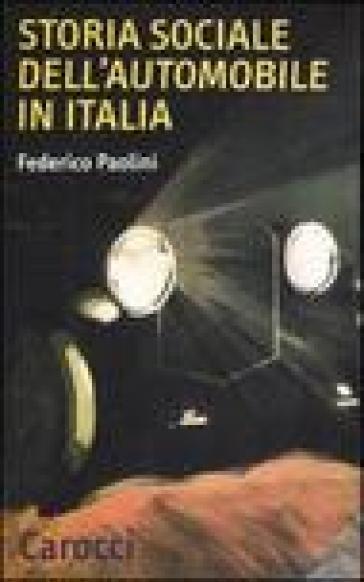 Storia sociale dell'automobile in Italia - Federico Paolini | Thecosgala.com