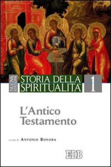 Storia della spiritualità. 1: L'Antico Testamento