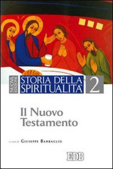 Storia della spiritualità. 2: Il Nuovo Testamento