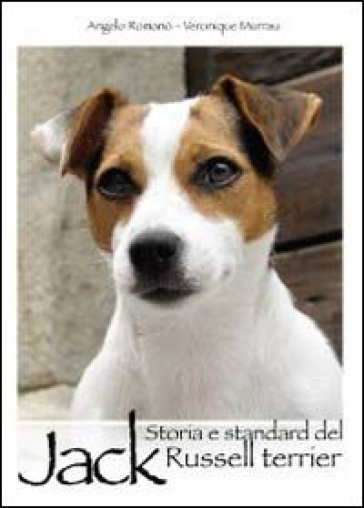 Storia e standard del Jack Russell Terrier - Angelo Romano |