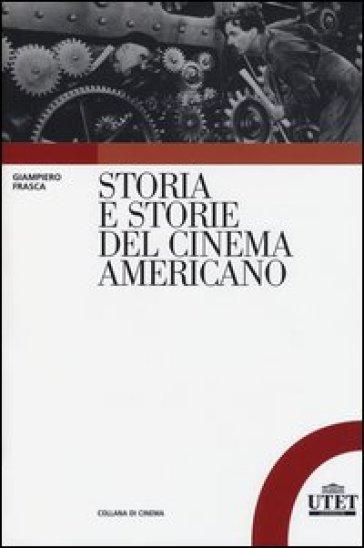 Storia e storie del cinema americano - Giampiero Frasca |