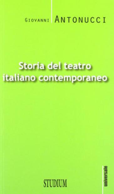 Storia del teatro italiano contemporaneo - Giovanni Antonucci pdf epub