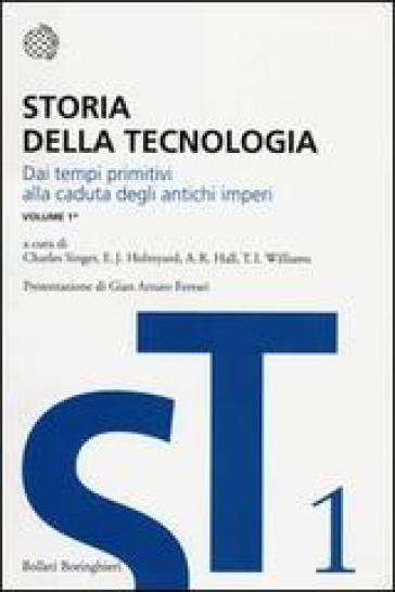Storia della tecnologia. 1.Dai tempi primitivi alla caduta degli antichi imperi. Fino al 500 a. C. circa