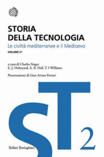 Storia della tecnologia. 2.Le civiltà mediterranee e il Medioevo. Circa 700 a. C. - 1500 d. C.
