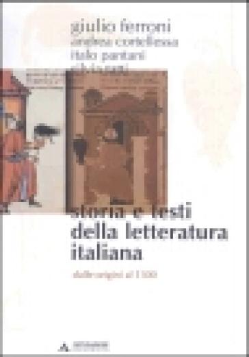 Storia e testi della letteratura italiana. 1.Dalle origini al 1300 - Giulio Ferroni |