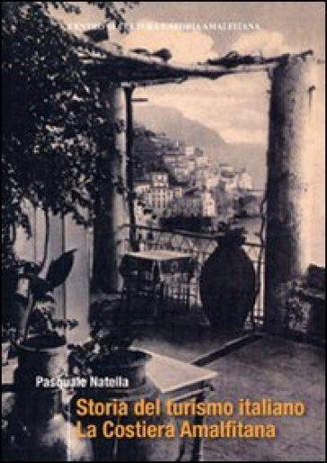 Storia del turismo italiano. La costiera Amalfitana - Pasquale Natella   Thecosgala.com