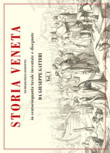 Storia veneta in centocinquanta tavole inventate e disegnate - Giuseppe Gatteri pdf epub