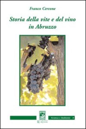 Storia della vite e del vino in Abruzzo - Franco Cercone |
