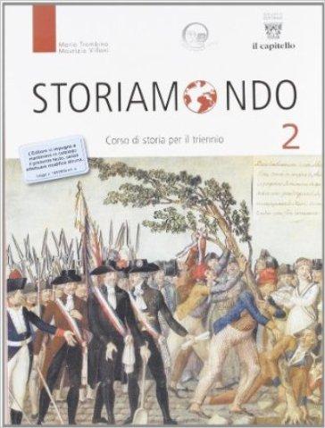 Storiamondo. Per il triennio degli Ist. tecnici. 2. - Mario Trombino |