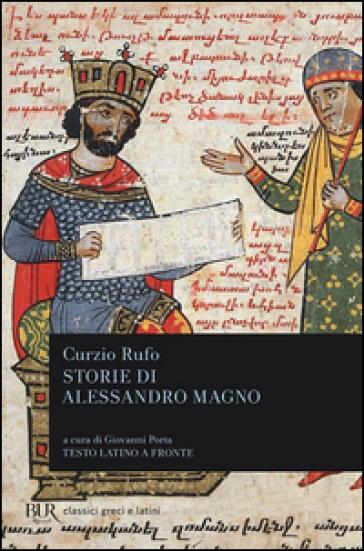 Storie di Alessandro Magno. Testo latino a fronte - Quinto Curzio Rufo   Kritjur.org