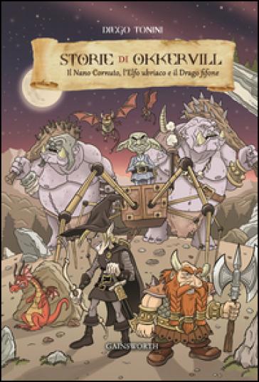 Storie di Okkervill. Il nano cornuto, l'elfo ubriaco e il drago fifone