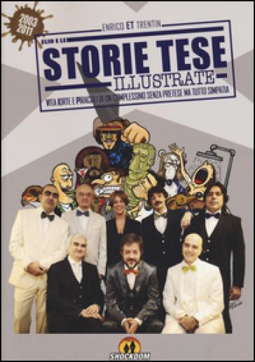 Storie Tese illustrate. (2003-2011) - Enrico ET Trentin   Thecosgala.com