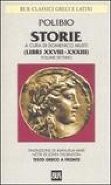 Storie. Testo greco a fronte. 7: Libri XXVIII-XXXIII - Polibio   Kritjur.org