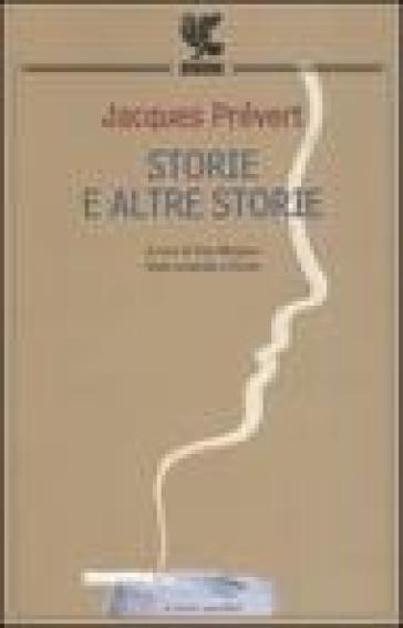 Storie e altre storie. Testo francese a fronte - Jacques Prévert  
