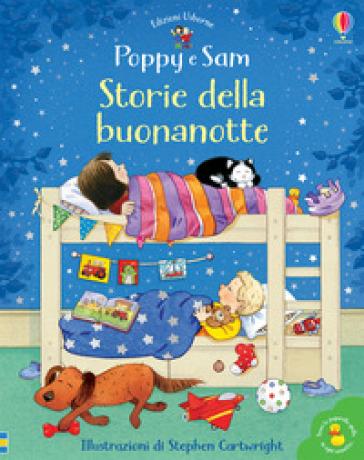 Storie della buonanotte. Poppy e Sam. Ediz. a colori - Heather Amery | Thecosgala.com