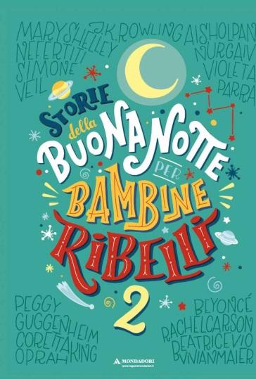 Storie della buonanotte per bambine ribelli 2. Ediz. a colori - Francesca Cavallo | Thecosgala.com