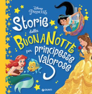 Storie Della Buonanotte Per Principesse Valorose Libro
