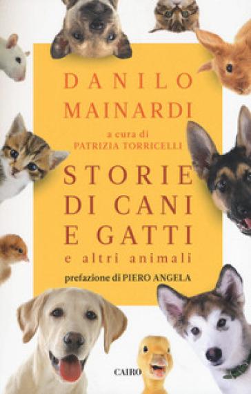 Storie di cani e gatti e altri animali - Danilo Mainardi | Ericsfund.org