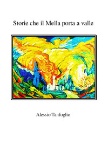 Storie che il Mella porta a valle - Alessio Tanfoglio |