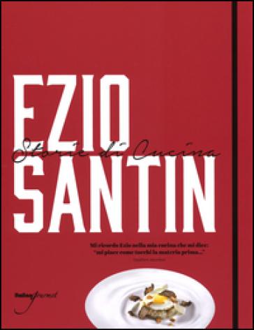Storie di cucina. Ediz. italiana e inglese - Ezio Santin  