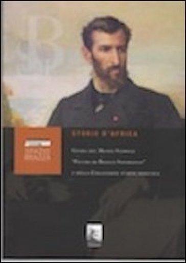 Storie d'Africa. Guida del museo storico «Pietro di Brazzà Savorgnan» e della collezione d'arte africana - C. Pirzio Biroli  