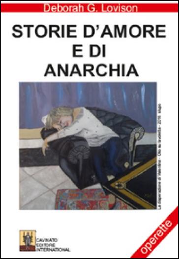 Storie d'amore e di anarchia - Deborah Lovison |