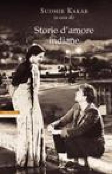 Storie d'amore indiane - Anna Nadotti  