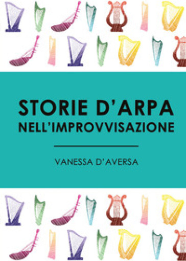 Storie d'arpa nell'improvvisazione - Vanessa D'Aversa  