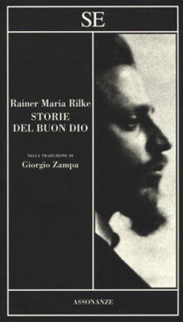 Storie del buon Dio - Rainer Maria Rilke |
