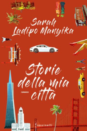Storie della mia città - Sarah Ladipo Manyika |